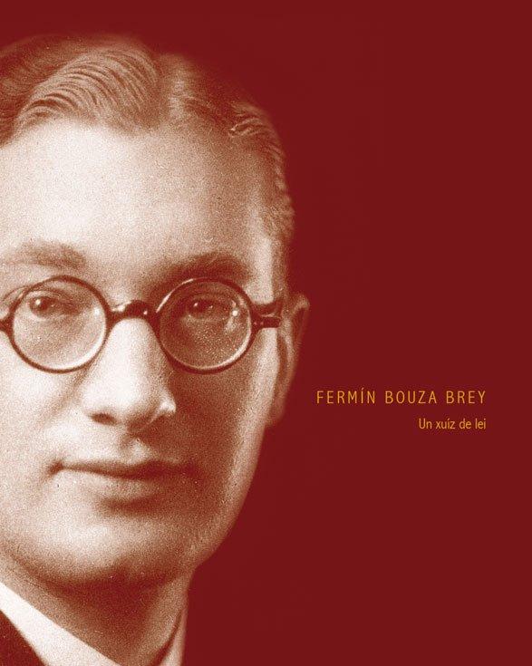 """Un xuiz de lei"" A Fermin Bouza Brey"