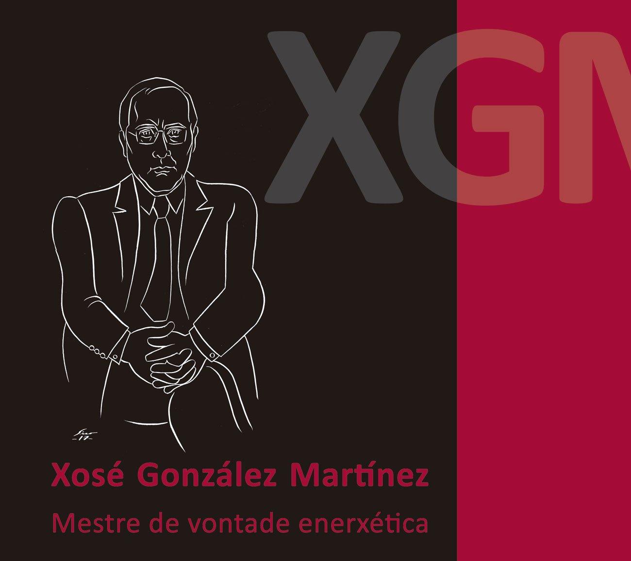 Xosé González Martínez / Mestre de vontade enerxética