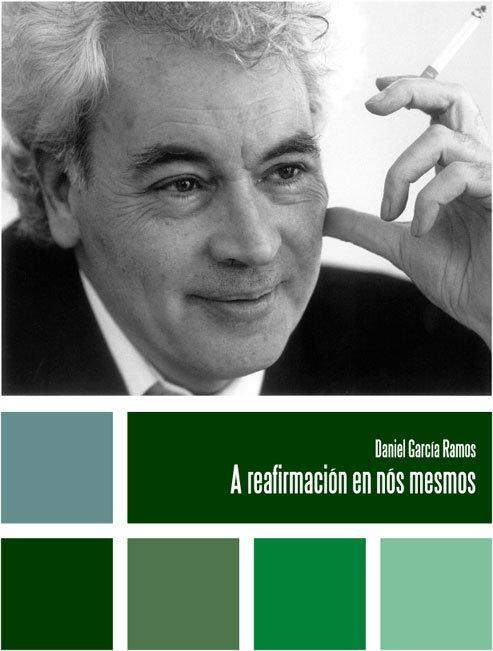 "Daniel García Ramos ""A reafirmación en nós mesmos"""