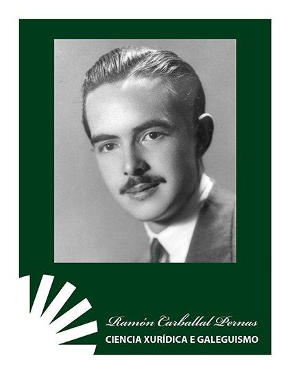 """Ramón Carballal Pernas """"Ciencia xurídica e galeguismo"""""""